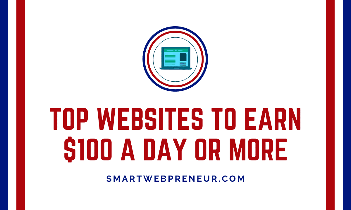websites to earn $100 A day or more
