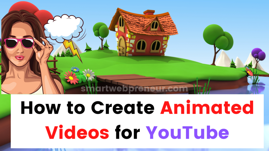 How to Create Animated Videos for YouTube