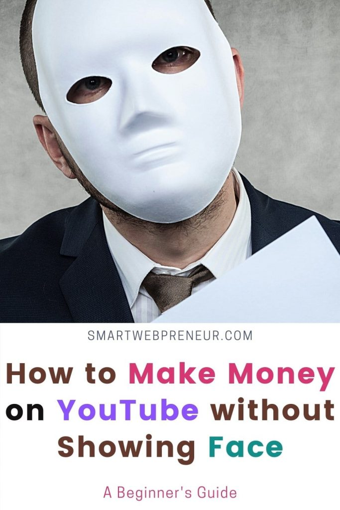 make money on youtube without showing face