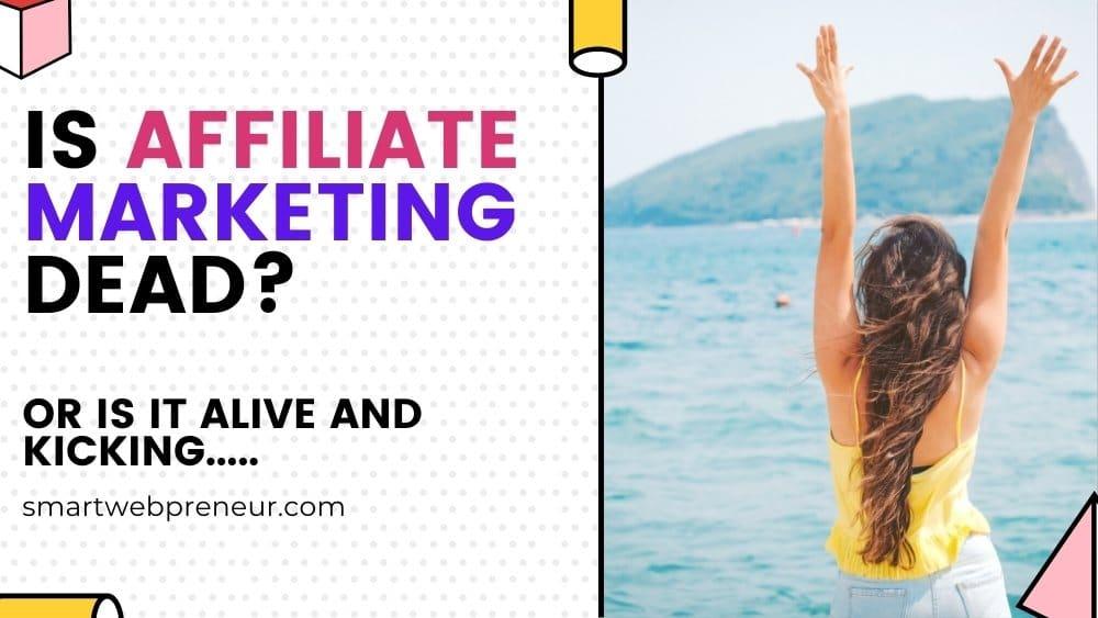 Is Affiliate Marketing Dead
