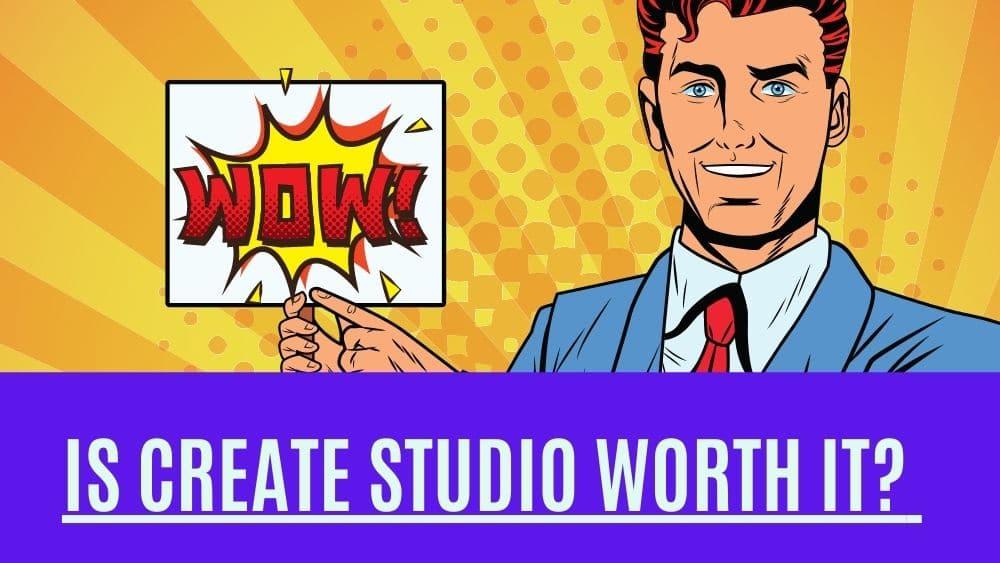 Is Create Studio Worth It