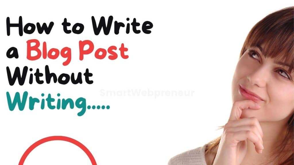 How to Write a Blog Post Without Writing