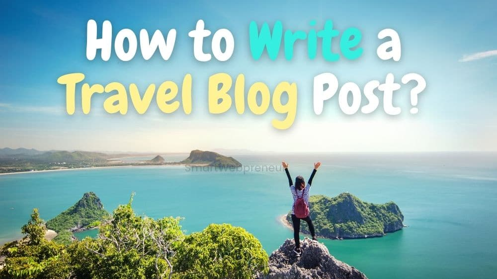 How to Write a Travel Blog Post